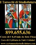 Cartomanzia a Bassissimo Costo con Studiofuturo 899.655.636 a 0,60min da tutti i Cellulari